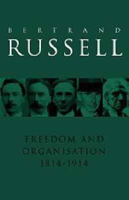 Freedom and Organisation, 1814-1914 (Paperback)