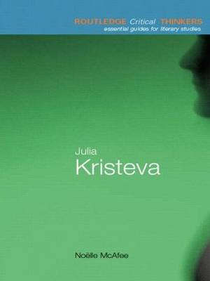 Julia Kristeva - Routledge Critical Thinkers (Paperback)