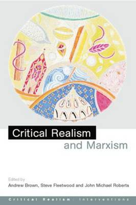 Critical Realism and Marxism - Critical Realism: Interventions Routledge Critical Realism (Paperback)