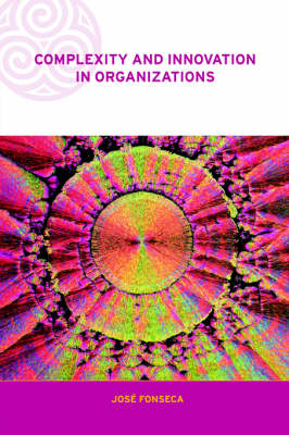 Complexity and Innovation in Organizations - Complexity and Emergence in Organizations (Paperback)