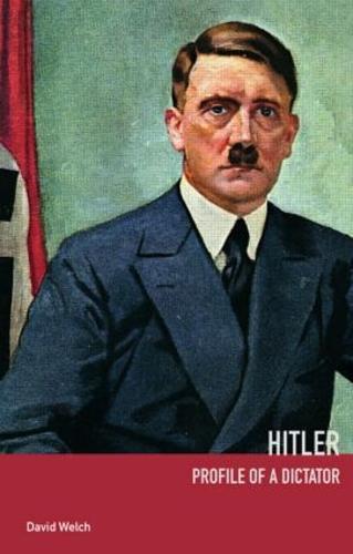 Hitler: Profile of a Dictator (Hardback)