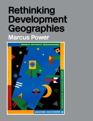 Rethinking Development Geographies (Paperback)