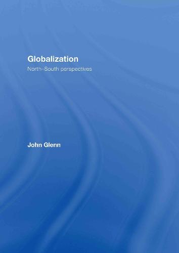 Globalization: North-South Perspectives (Hardback)