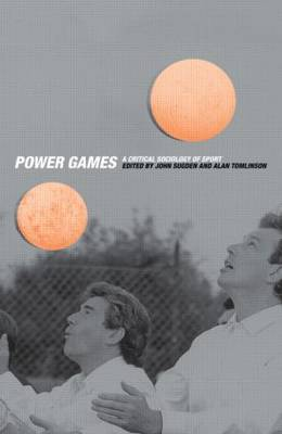 Power Games: A Critical Sociology of Sport (Paperback)