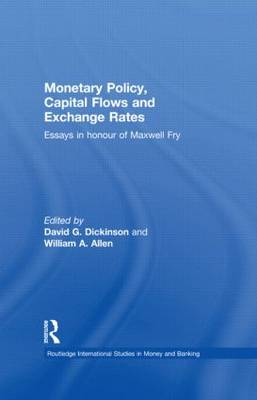 Monetary Policy, Capital Flows and Exchange Rates: Essays in Memory of Maxwell Fry - Routledge International Studies in Money and Banking (Hardback)