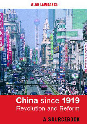 China Since 1919 - Revolution and Reform: A Sourcebook (Paperback)