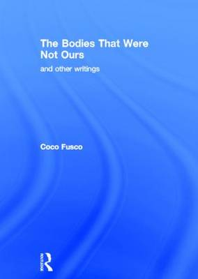The Bodies That Were Not Ours: And Other Writings (Hardback)