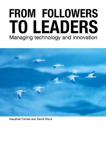 From Followers to Leaders: Managing Technology and Innovation (Hardback)