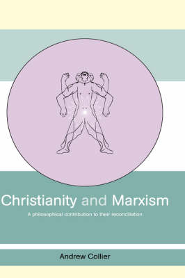 Christianity and Marxism: A Philosophical Contribution to their Reconciliation (Hardback)