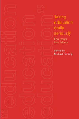 Taking Education Really Seriously: Four Years Hard Labour (Paperback)