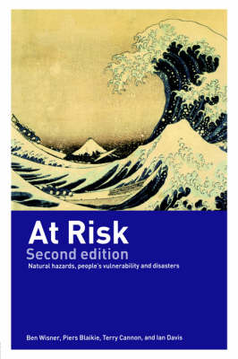 At Risk: Natural Hazards, People's Vulnerability and Disasters (Paperback)