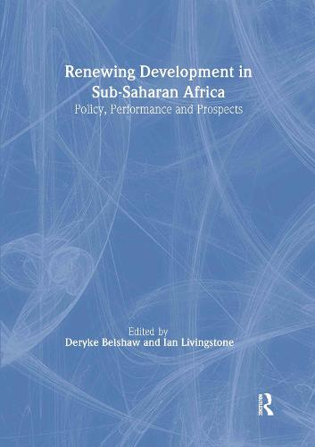 Renewing Development in Sub-Saharan Africa: Policy, Performance and Prospects (Hardback)