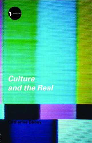 Culture and the Real: Theorizing Cultural Criticism - New Accents (Paperback)