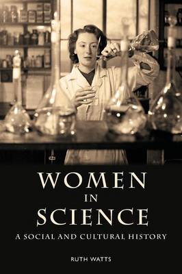 Women in Science: A Social and Cultural History (Paperback)
