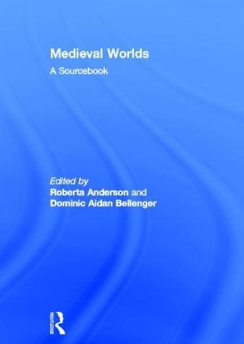 Medieval Worlds: A Sourcebook (Hardback)