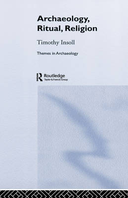 Archaeology, Ritual, Religion - Themes in Archaeology Series (Hardback)