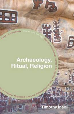 Archaeology, Ritual, Religion - Themes in Archaeology Series (Paperback)