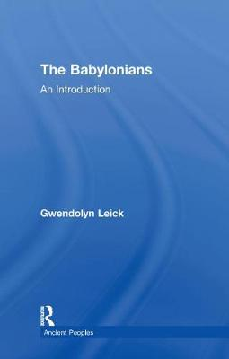 The Babylonians: An Introduction - Peoples of the Ancient World (Hardback)
