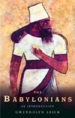 The Babylonians: An Introduction - Peoples of the Ancient World (Paperback)