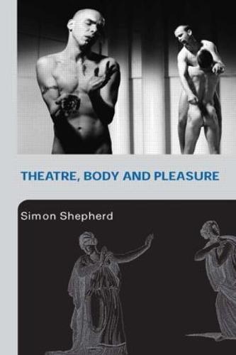 Theatre, Body and Pleasure (Paperback)