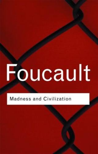 Madness and Civilization - Routledge Classics (Paperback)