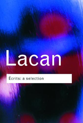 Ecrits: A Selection - Routledge Classics (Paperback)
