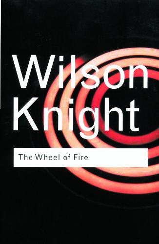 The Wheel of Fire - Routledge Classics (Paperback)
