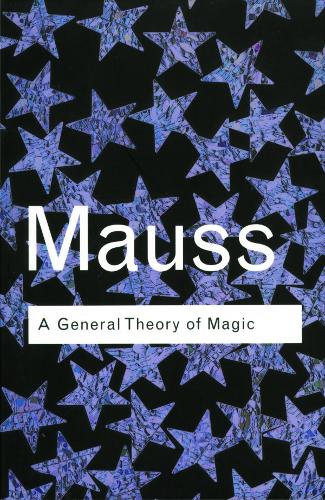 A General Theory of Magic - Routledge Classics (Paperback)