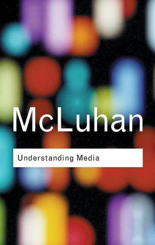 Understanding Media - Routledge Classics (Paperback)
