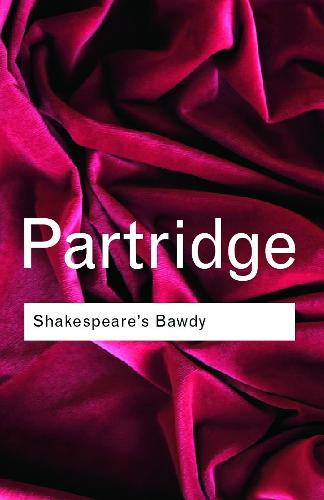 Shakespeare's Bawdy - Routledge Classics (Paperback)