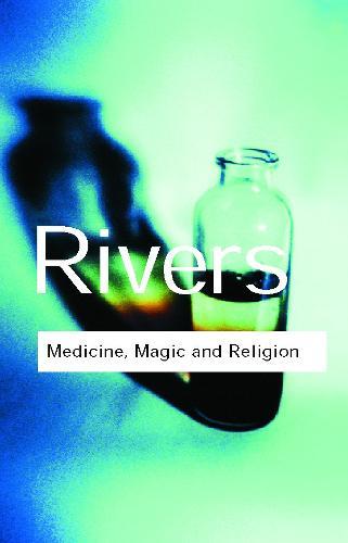 Medicine, Magic and Religion - Routledge Classics (Paperback)