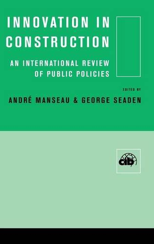 Innovation in Construction: An International Review of Public Policies (Hardback)