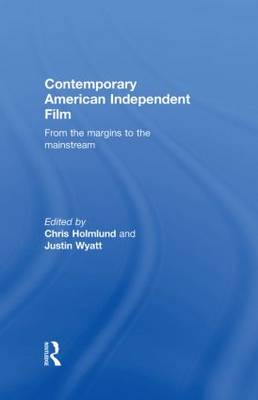 Contemporary American Independent Film: From the Margins to the Mainstream (Hardback)