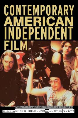 Contemporary American Independent Film: From the Margins to the Mainstream (Paperback)