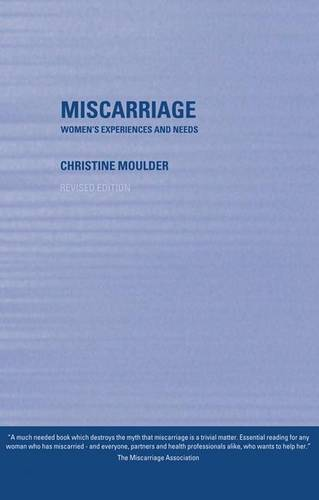 Miscarriage: Women's Experiences and Needs (Hardback)