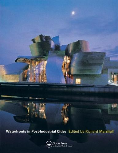 Waterfronts in Post-Industrial Cities (Paperback)