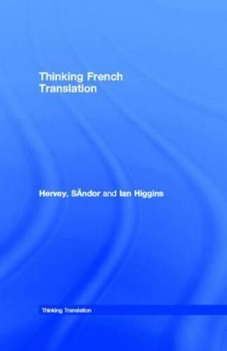 Thinking French Translation: A Course in Translation Method : French to English - Thinking Translation (Hardback)