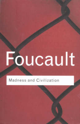 Madness and Civilization - Routledge Classics (Hardback)