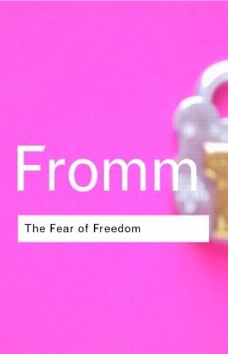 The Fear of Freedom - Routledge Classics (Hardback)