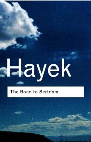 The Road to Serfdom - Routledge Classics (Hardback)
