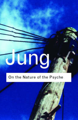 On the Nature of the Psyche - Routledge Classics (Hardback)