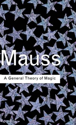 A General Theory of Magic - Routledge Classics (Hardback)