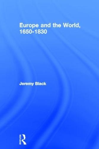 Europe and the World, 1650-1830 (Hardback)