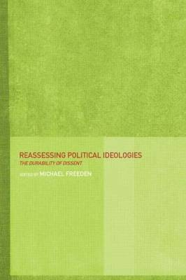 Reassessing Political Ideologies: The Durability of Dissent (Paperback)