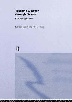 Teaching Literacy through Drama: Creative Approaches (Paperback)
