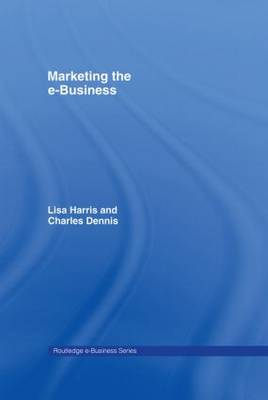 Marketing the e-Business - Routledge eBusiness (Hardback)