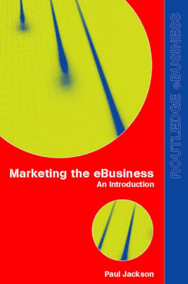 Marketing the e-Business - Routledge eBusiness (Paperback)