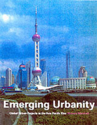 Emerging Urbanity: Global Urban Projects in the Asia Pacific Rim (Paperback)