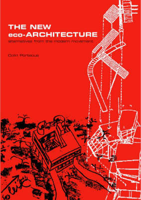 The New Eco-Architecture: Alternatives from the Modern Movement (Paperback)