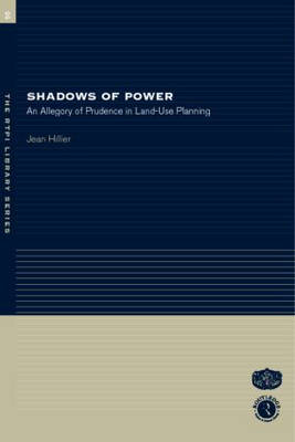 Shadows of Power: An Allegory of Prudence in Land-Use Planning - RTPI Library Series (Paperback)